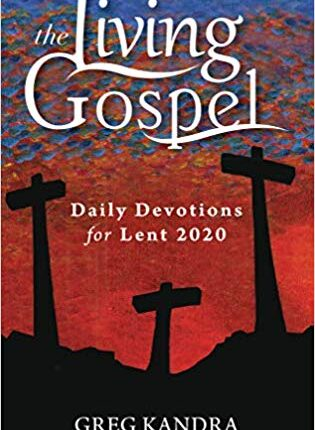 The Living Gospel Daily Devotions for Lent 2020